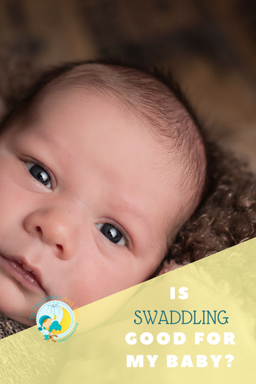 Is swaddling good for my baby?