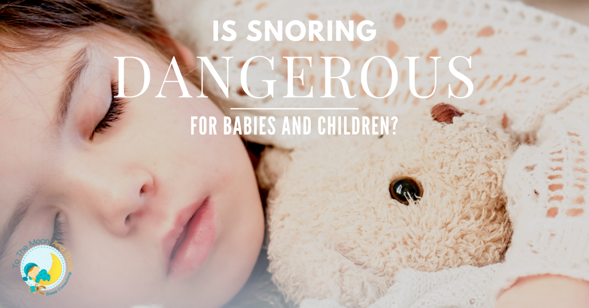 Is Snoring Dangerous for Babies and Children
